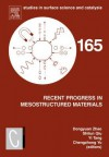 Recent Progress in Mesostructured Materials: Proceedings of the 5th International Mesostructured Materials Symposium (Imms 2006) Shanghai, China, August 5-7, 2006 - Jo Avis, Dongyuan Zhao, Shilun Qiu, Yi Tang