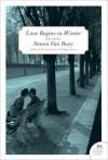Love Begins in Winter: Five Stories - Simon Van Booy