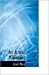 An African Millionaire - Grant Allen