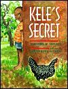 Kele's Secret - Tolowa M. Mollel, Catherine Stock