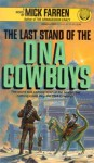 Last Stand of the DNA Cowboys - Mick Farren