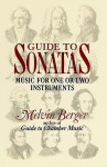 Guide to Sonatas: Music for One or Two Instruments - Melvin A. Berger