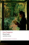 First Love and Other Stories (Worlds Classics) - Ivan Turgenev, Richard Freeborn
