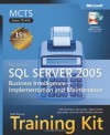 MCTS Self-Paced Training Kit (Exam 70-445): Microsoft SQL Server 2005 - Erik Veerman, Teo Lachev, Dejan Sarka, Javier Loria, Solid Quality Learning