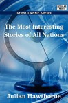 The Most Interesting Stories Of All Nations - Julian Hawthorne