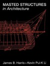Masted Structures in Architecture (Butterworth Architecture New Technology Series) - James Harris, KEVIN LI