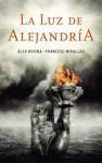 La luz de Alejandría - Álex Rovira, Francesc Miralles