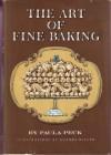 The Art of Fine Baking - Paula Peck, James Beard