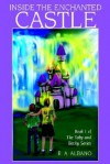 Inside the Enchanted Castle: Book 1 of the Toby and Becky Series - R. A. Albano
