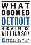 What Doomed Detroit - Kevin D. Williamson
