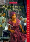 Mystery of the Dark Tower (American Girl History Mysteries, #6) - Evelyn Coleman