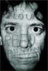 Pass Thru Fire: The Collected Lyrics - Lou Reed
