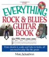 The Everything Rock & Blues Guitar Book: From Chords to Scales and Licks to Tricks, All You Need to Play Like the Greats [With CD] - Marc Schonbrun