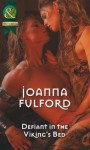 Defiant in the Viking's Bed (Mills & Boon Historical) - Joanna Fulford