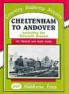 Cheltenham to Andover: Including to Tidworth Branch (Country Railway Routes) - Vic Mitchell, Keith Smith