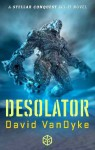 Desolator - David VanDyke