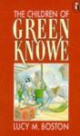 The Children Of Green Knowe - L.M. Boston, Peter Boston