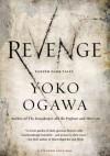 Revenge: Eleven Dark Tales - Yōko Ogawa