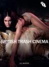 British Trash Cinema - I.Q. Hunter