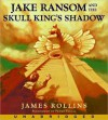 Jake Ransom and the Skull King's Shadow (Audio) - James Rollins, Pedro Pascal