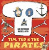 Tim, Ted & the Pirates - Ian Whybrow, Russell Ayto