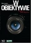 W obiektywie: mistrzowie fotografii polskiej : rozmowy Hanny Marii Gizy. - Hanna Maria Giza
