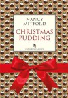 Christmas Pudding (Capuchin Classics) - Nancy Mitford, Joseph Connolly