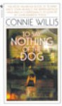 To Say Nothing of the Dog, or How We Found The Bishop's Bird Stump At Last - Connie Willis, Steven Crossley