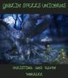 Goblin Spells Unicorns - Christina Worrell, Raven Worrell, Ashley Lane