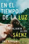 En El Tiempo de La Luz - Benjamin Alire Sáenz