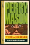 The case of the rolling bones ; The case of the silent partner : two complete novels (Perry Mason Mystery) - Erle Stanley Gardner