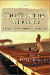 The Truths That Free Us: A Woman's Calling to Spiritual Transformation - Ruth Haley Barton