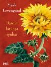 Hjärtat får inga rynkor - Mark Levengood, Ilon Wikland