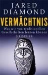 Vermächtnis: Was wir von traditionellen Gesellschaften lernen können (German Edition) - Jared Diamond, Sebastian Vogel