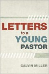 Letters to a Young Pastor - Calvin Miller