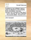 A political survey of Britain: being a series of reflections on the situation, lands, inhabitants, revenues, colonies, and commerce of this island. ... In four volumes. By John Campbell, ... The second edition. Volume 4 of 4 - John Campbell