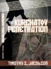 The Kurchatov Penetration - Timothy Jacobson