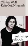 Kein Ort. Nirgends (suhrkamp taschenbuch) (German Edition) - Christa Wolf