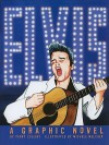 Elvis: A Graphic Novel - Terry Collins, Michele Melcher