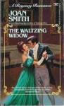 The Waltzing Widow (Regency Romance) - Joan Smith