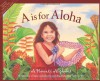 """""""A"""" is for Aloha: A Hawai'i Alphabet (Discover America State By State. Alphabet Series) - U'ilani Goldsberry, Tammy Yee"""