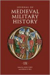 Journal of Medieval Military History: Volume IX: Soldiers, Weapons and Armies in the Fifteenth Century - Anne Curry, Adrian R. Bell