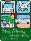 Bus Stories and Other Tales - Sean Michael