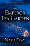 The Emperor Tea Garden - Nazli Eray, Robert P. Finn