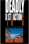 Deadly Distractions - William Manchee