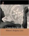 Unspoken Worlds: Women's Religious Lives - Nancy Auer Falk, Rita M. Gross