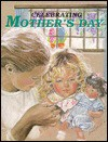 Celebrating Mother's Day (Holiday Celebrations) - Shelly Nielsen