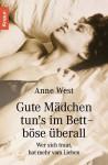 Gute Mädchen tun's im Bett, böse überall. - Anne West