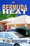Bermuda Heat - P.A. Brown