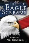Till The Eagle Screams - Paul Rawlings